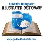 Cloth Diaper Illustrated Dictionary